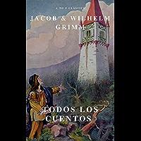 Todos los Cuentos de los Hermanos Grimm: Blancanieves, La Cenicienta, La Bella Durmiente, Caperucita Roja, Hansel y…
