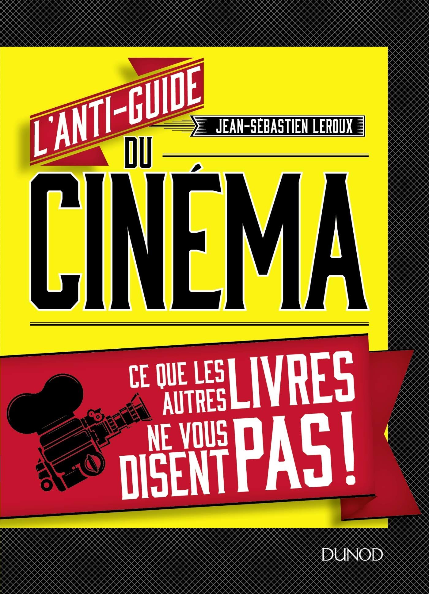 Amazon Com L Anti Guide Du Cinema Ce Que Les Autres