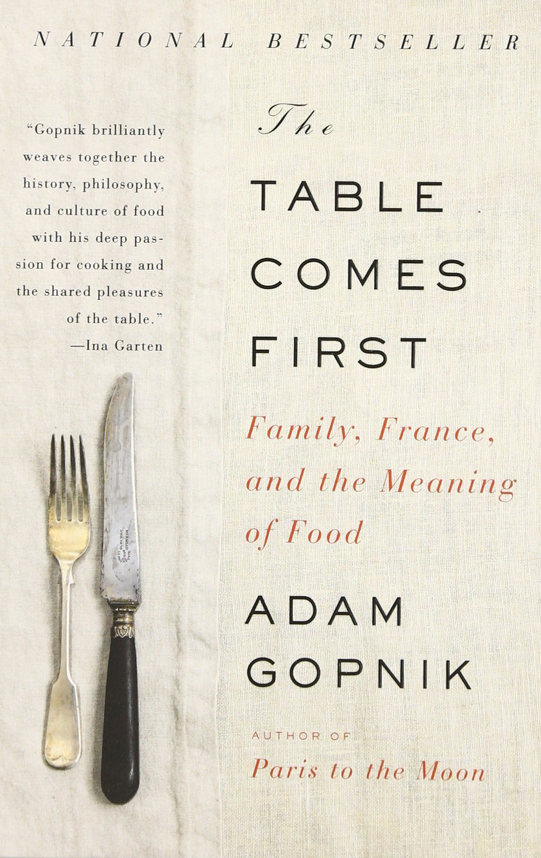 The Tablees First: Family, France, And The Meaning Of Food: Adam  Gopnik: 9780307476968: Amazon: Books