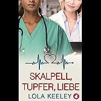 Skalpell, Tupfer, Liebe (German Edition) book cover