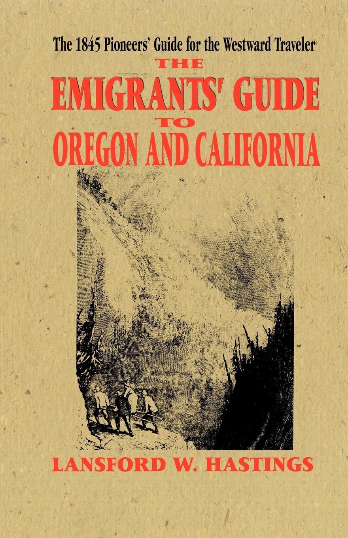 Emigrants Guide to Oregon & California pdf