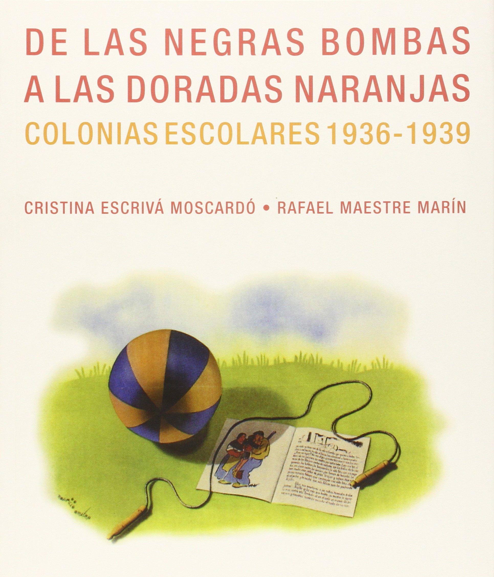 De Las Negras Bombas A Las Doradas Naranjas: Amazon.es: Cristina Escrivá Moscardó: Libros