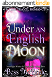Under an English Moon (Moonlight Wishes in Time series Book 2) (English Edition)