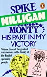 Monty, His Part in My Victory: War Biography Vol. 3