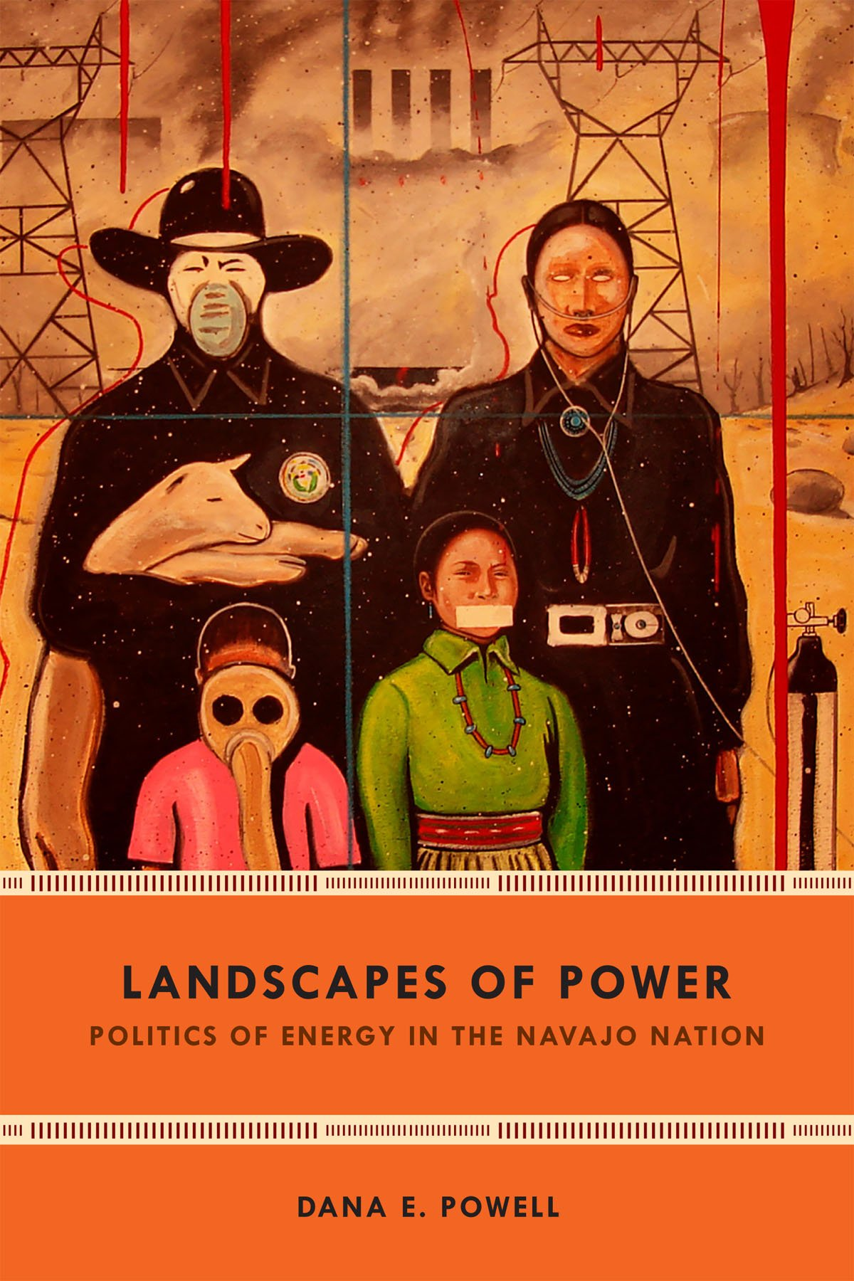 Landscapes Of Power  Politics Of Energy In The Navajo Nation  New Ecologies For The Twenty First Century