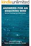 Answers for an Enquiring Mind: Spiritual teachings from White Feather