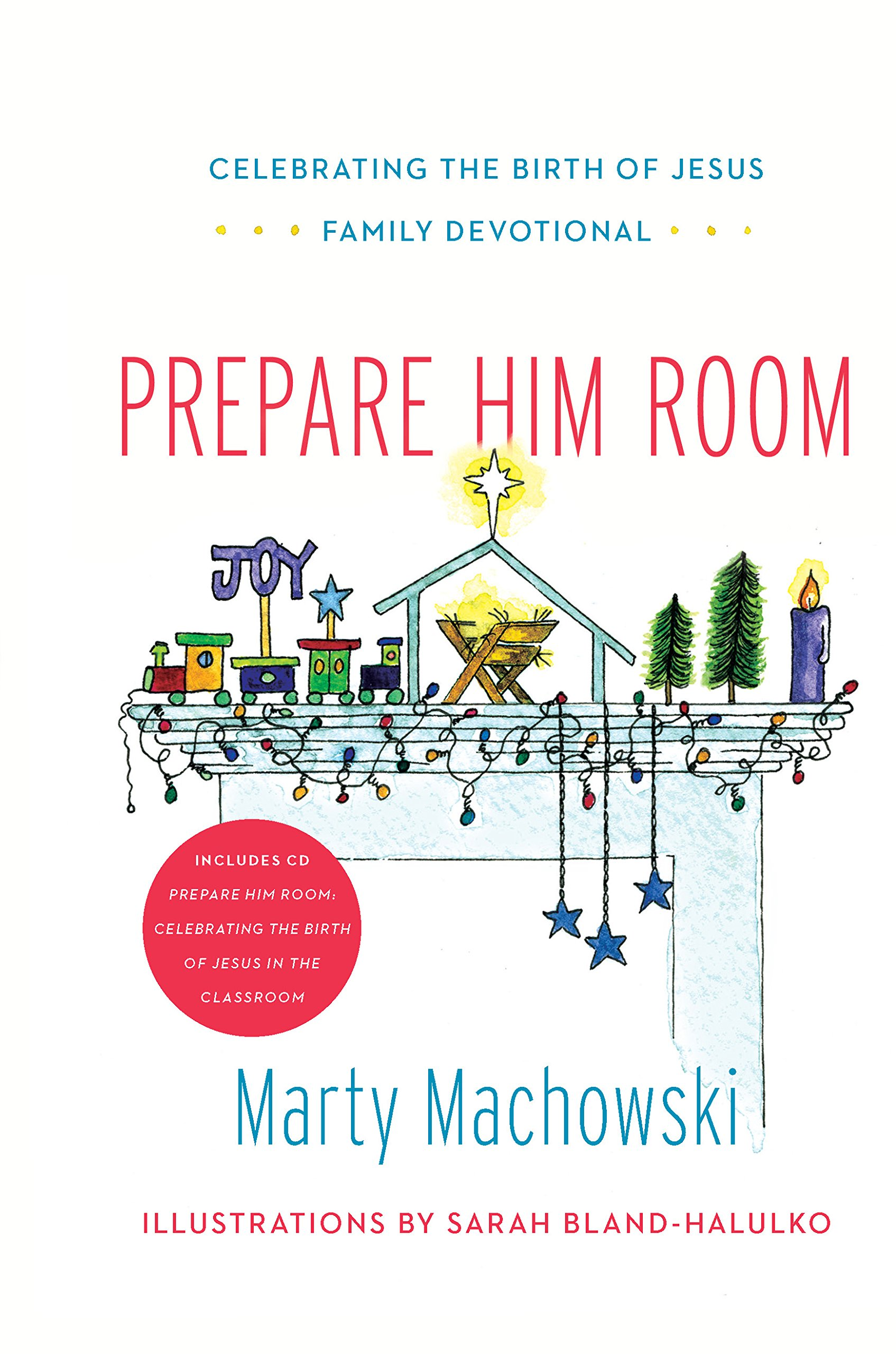 Prepare Him Room Curriculum Package: Celebrating the Birth of Jesus in the Classroom [With Book(s)]