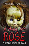 A Home for Rose: A Dark Desert Tale