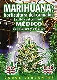 Marihuana: Horticultura del Cannabis la Biblia del Cultivador Medico de Interior y Exterior