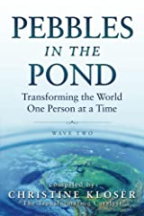 Pebbles in the Pond (Wave Two): Transforming the World One Person at a Time (English Edition) eBook Kindle