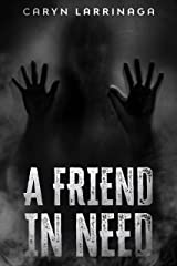 A Friend in Need Kindle Edition