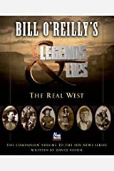 Bill O'Reilly's Legends and Lies: The Real West Kindle Edition