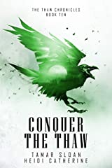 Conquer the Thaw (The Thaw Chronicles Book 10) Kindle Edition