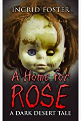 A Home for Rose: A Dark Desert Tale Kindle Edition