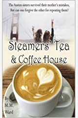 Steamers' Tea and Coffee House (Devoted Sisters Book 1) Kindle Edition