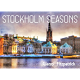 Stockholm Seasons: Photobook of Stockholm featuring pictures of the city when the sun is shining in summer or when the snow is deep in winter. Over 100 stunning images inside. (English Edition)