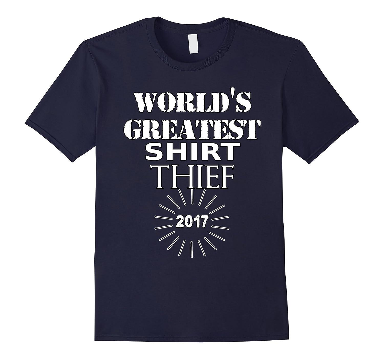 Worlds Greatest Shirt Thief 2017 T-shirt-TD