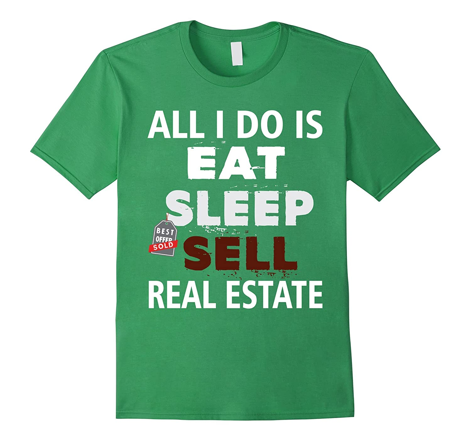 Real Estate Agent T-shirt - All I Do is Eat-Sleep-Sell Real-TD