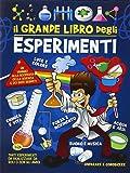 Il grande libro degli esperimenti. Ediz. illustrata
