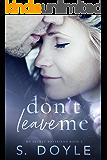 Don't Leave Me (My Secret Boyfriend Book 3)