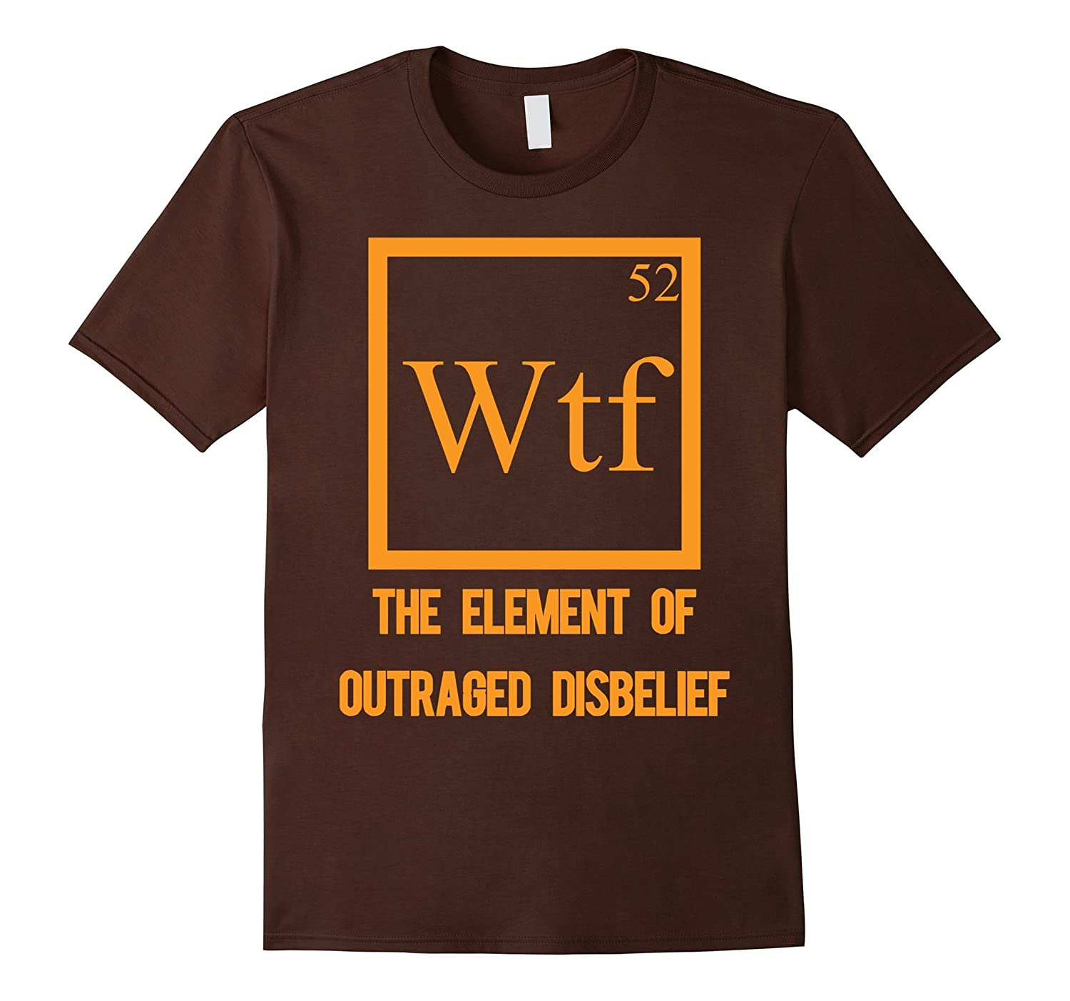 Wtf Element Of Outraged Disbelief March For Science Shirt-CD