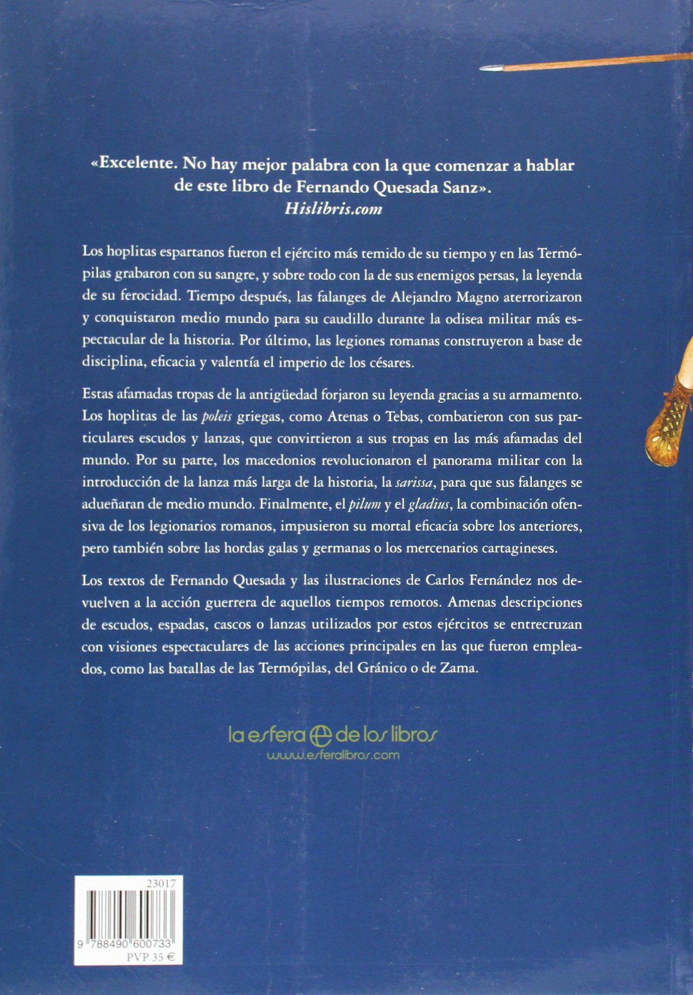 Armas de Grecia y Roma : forjaron la historia de la Antigüedad Clásica: Fernando Quesada Sanz: 9788490600733: Amazon.com: Books