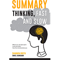 Summary Thinking, Fast and Slow: Where You Can (And Can't) Trust Your Brain | How The Mind Deceives You (English Edition…