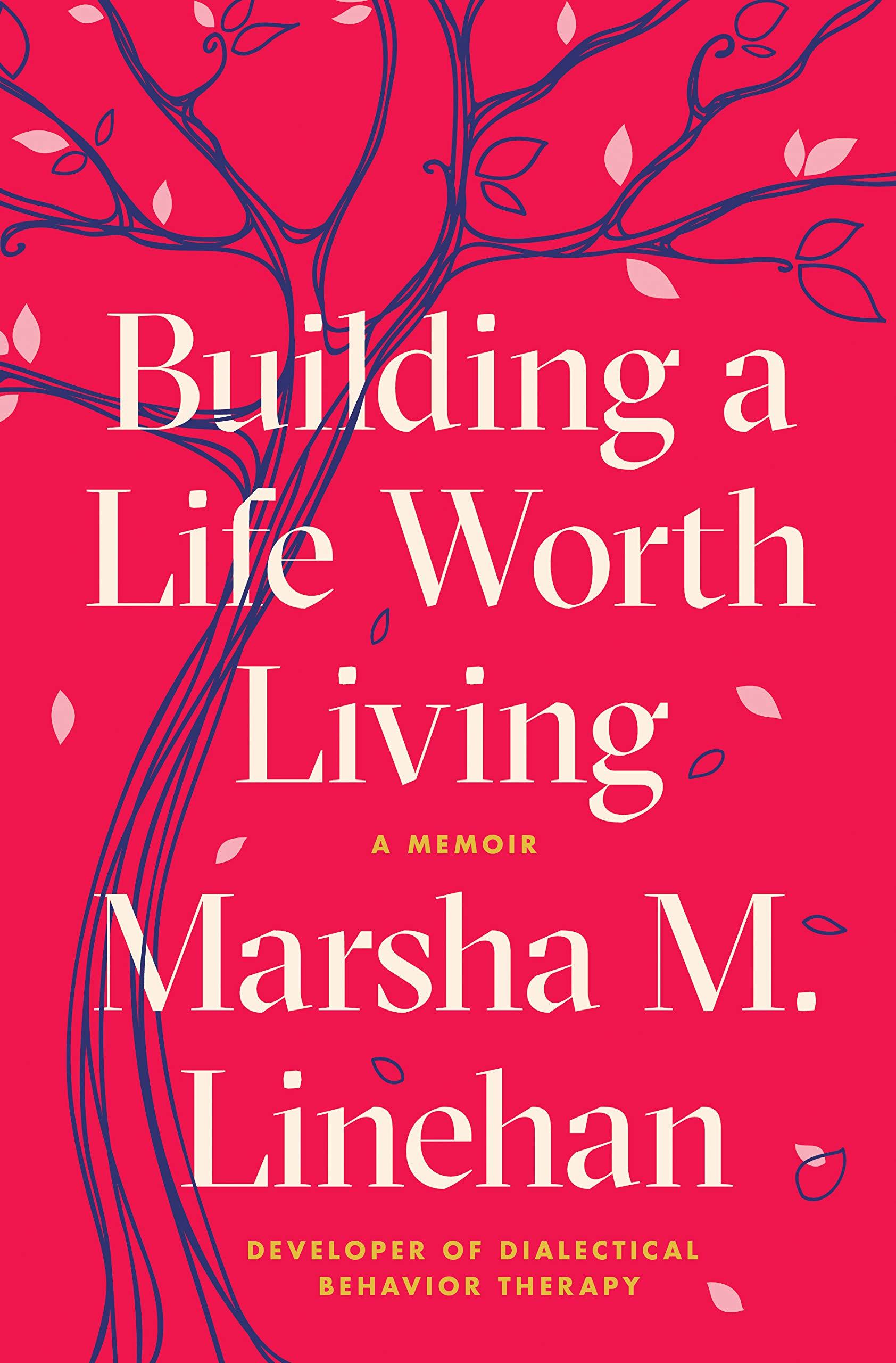 Building A Life Worth Living  A Memoir  English Edition