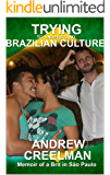 Trying To Understand Brazilian Culture: Memoir of a Brit in São Paulo (English Edition)