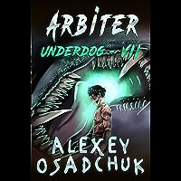 Arbiter (Underdog Book #7): LitRPG Series