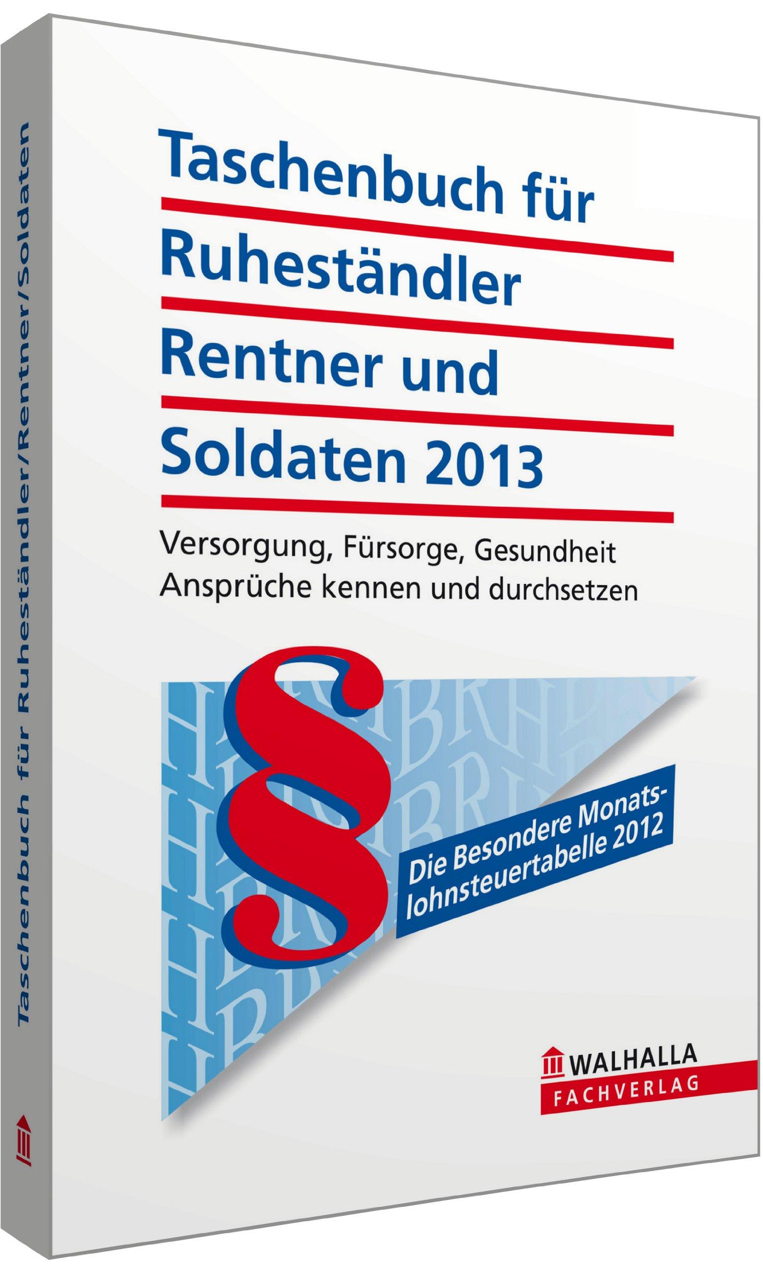 Taschenbuch für Ruheständler, Rentner und Soldaten 2013