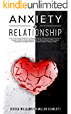 ANXIETY IN RELATIONSHIP: How to Eliminate Negative Thinking, Jealousy,Attachment and Overcome Couple Conflicts…