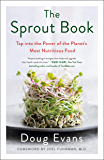 The Sprout Book: Tap into the Power of the Planet's Most Nutritious Food