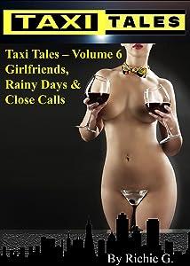 Taxi Tales: Volume 6 - Girlfriends, Rainy Days & Close Calls
