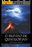 O MUNDO DE QUATUORIAN: Volume Único (1ª Edição)