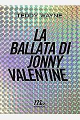 La ballata di Jonny Valentine (Italian Edition) Kindle Edition