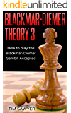 Blackmar-Diemer Theory 3: How to Play the Blackmar-Diemer Gambit Accepted (Chess BDG)