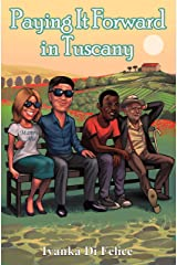 Paying It Forward in Tuscany (Italian Living Book 4) Kindle Edition