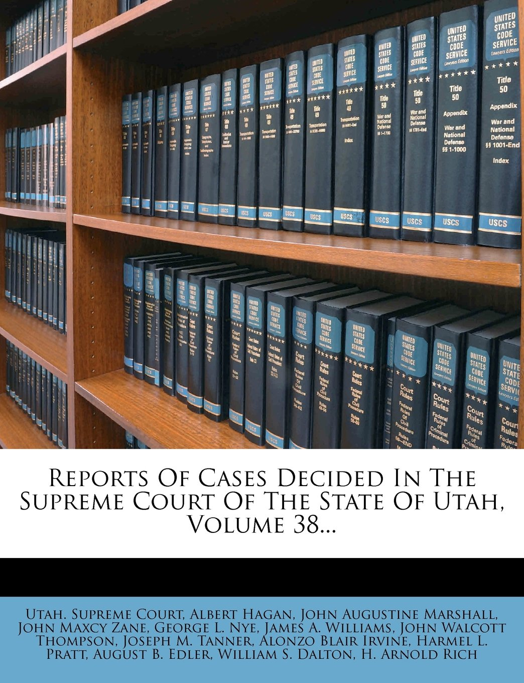 Reports Of Cases Decided In The Supreme Court Of The State Of Utah, Volume 38... PDF