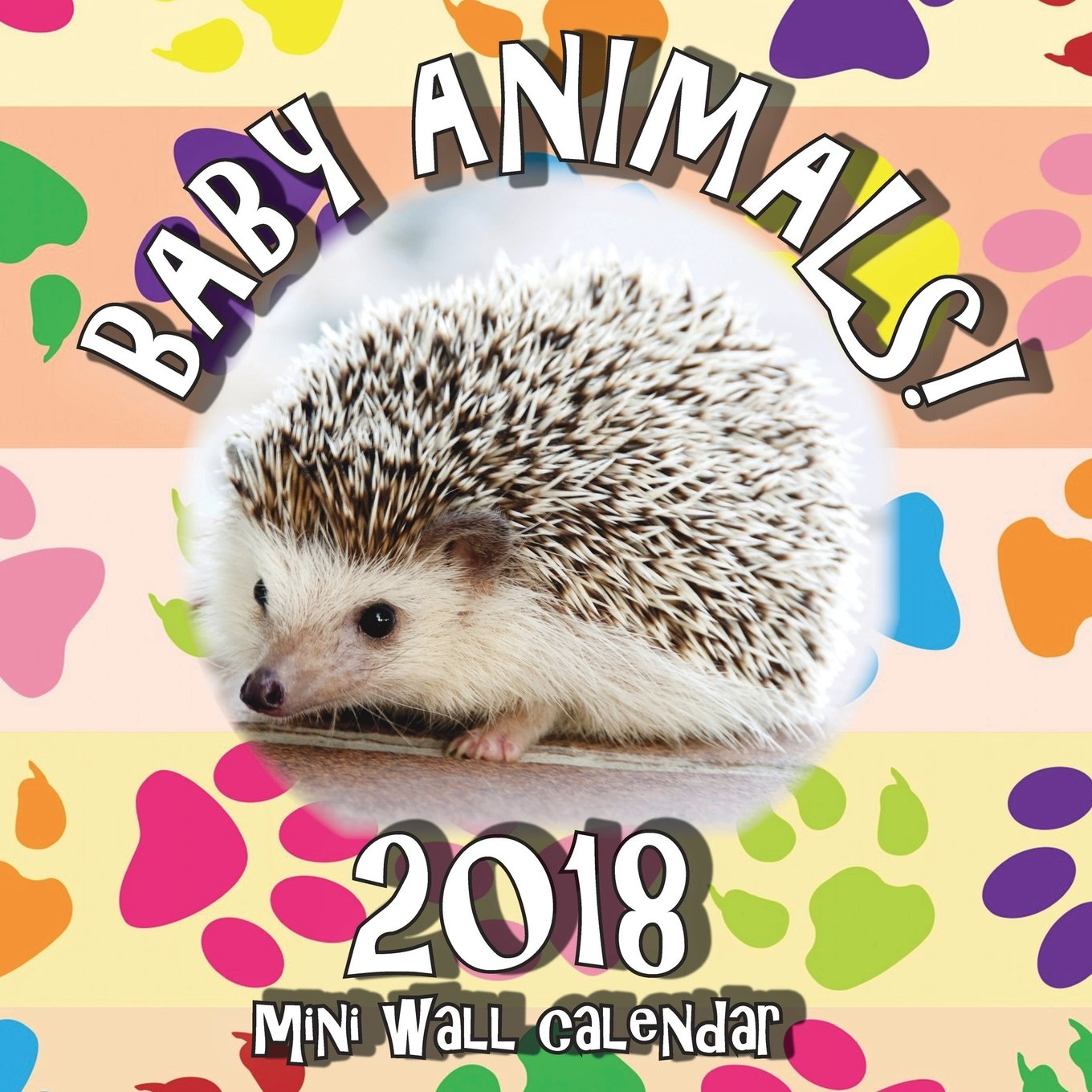 Baby Animals! 2018 Mini Wall Calendar
