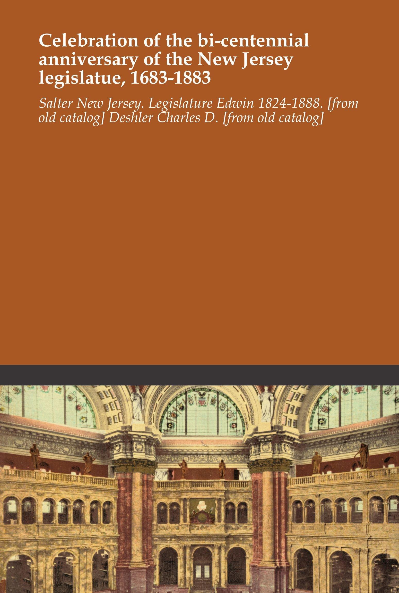 Download Celebration of the bi-centennial anniversary of the New Jersey legislatue, 1683-1883 pdf