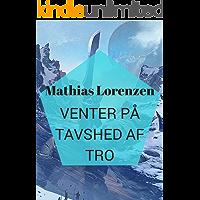 Venter På Tavshed Af Tro (Danish Edition)