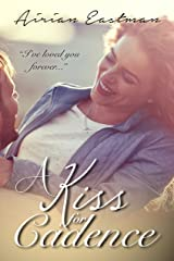A Kiss for Cadence: A Forever Family Story Kindle Edition
