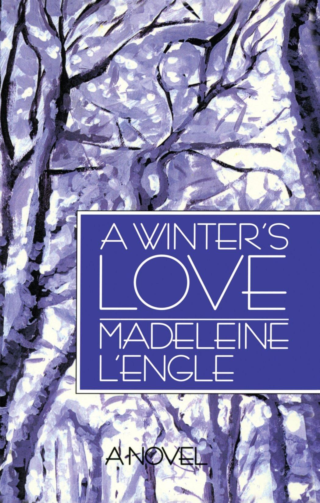 Amazon: A Winter's Love (wheaton Literary) (9780877888895): Madeleine  L'engle: Books