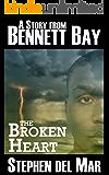 The Broken Heart (Stories from Bennett Bay)