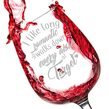 I Like Long Romantic Walks At Target Perfect Gift For Wine Lovers 12 75oz Wine Glass Made In Usa By Salty Sweet 1 Romantic Walks At