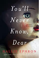 You'll Never Know, Dear: A Novel of Suspense Kindle Edition