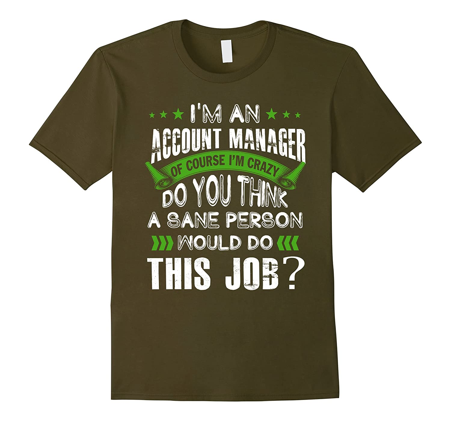 ACCOUNT MANAGER do you think a sane person would this job-TJ