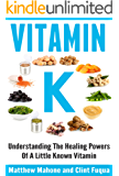 Vitamin K: Understanding The Healing Powers Of A Little Known Vitamin (Vitamin K, Vitamin K2, vitamin k2 and the calcium paradox, vitamin K and the calcium paradox, osteoporosis, osteoporosis cure)