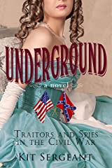 Underground: Traitors and Spies in the Civil War (Women Spies Book 2) Kindle Edition